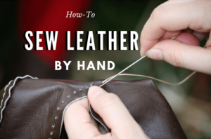 8 Basic Steps on How to Sew Leather by Hand