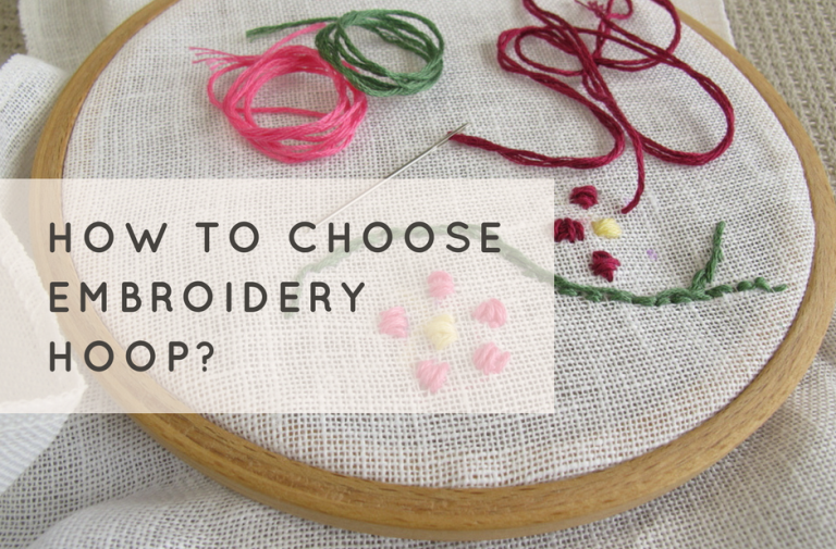 How to choose best embroidery hoop?