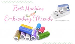 Best Machine Embroidery Thread Reviews