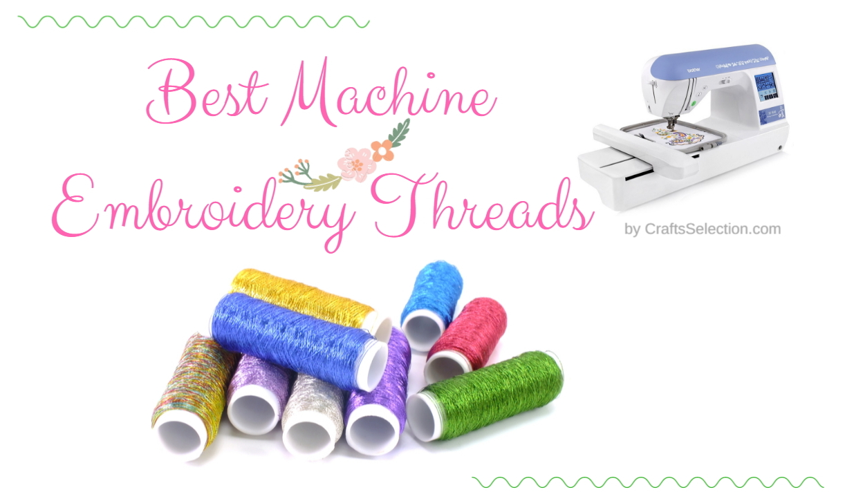 Best Machine Embroidery Thread Reviews 2021