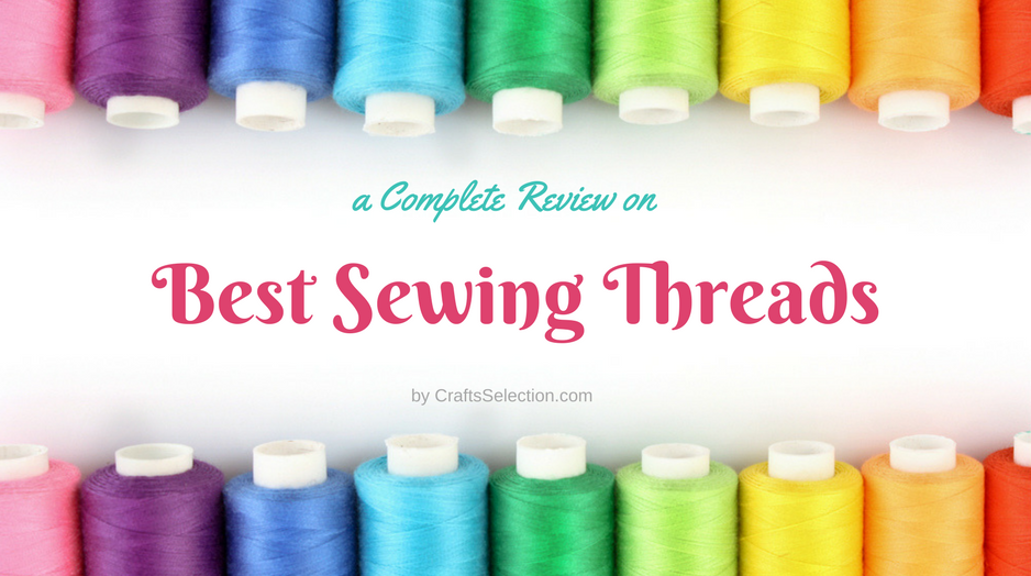 Best Sewing Thread Reviews 2020