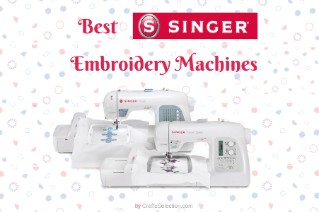 Best Singer Embroidery Machine Reviews 2019 - Ultimate Guide