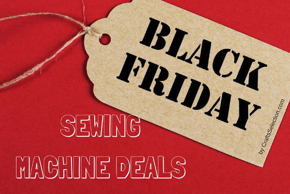 Black Friday Sewing Machine Deals 2018