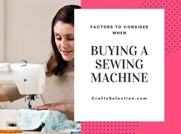Factors to Consider When Buying a Sewing Machine