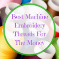 Cheap Machine Embroidery Threads