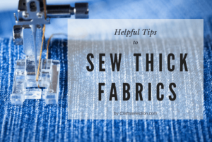 Useful Tips on How to Sew Thick Fabrics