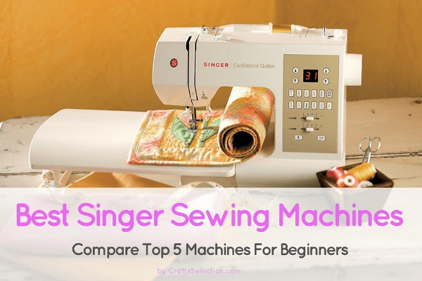 Best Singer Sewing Machine For Beginners 40 Reviews Comparison Delectable What Is The Best Singer Sewing Machine