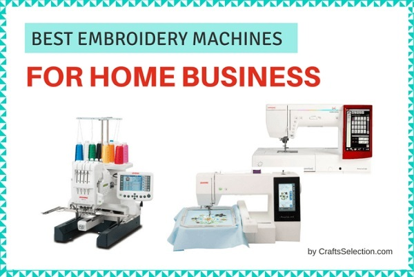 Best Embroidery Machines For Home Business 2019
