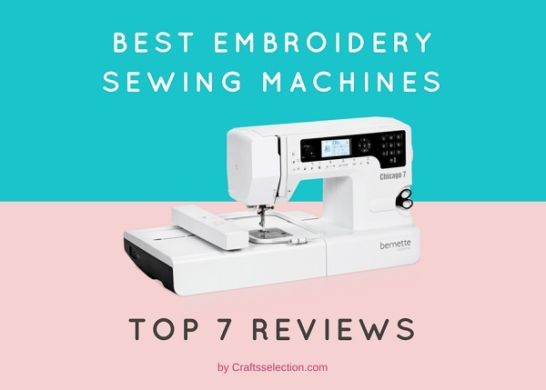 Best Embroidery Sewing Machines 2021