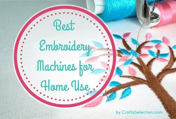 Best Home Embroidery Machines Reviews 2019
