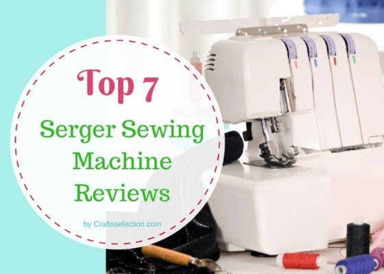 Best Serger Sewing Machine Reviews 2019
