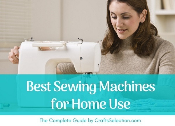 Best Sewing Machines for Home Use 2019