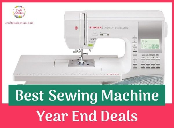 Best Year-End Sewing Machine Deals 2018