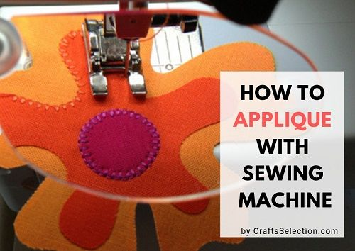 How To Applique With Sewing Machine?