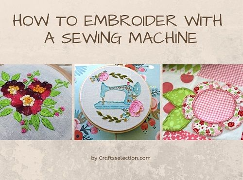 How To Embroider With A Sewing Machine?