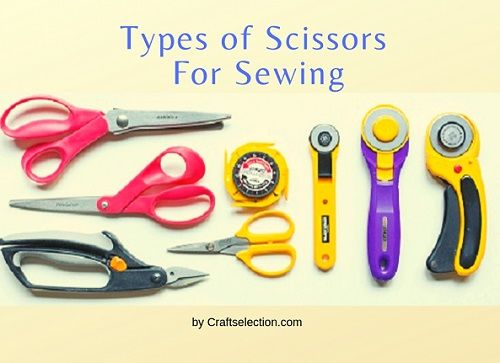Types of Scissors For Sewing