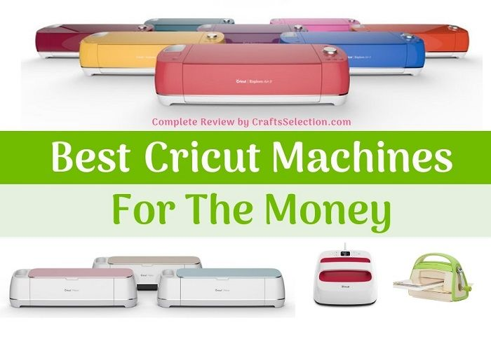 7 Best Cricut Machines To Buy in 2019