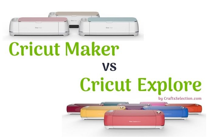 Cricut Maker vs Cricut Explore Family