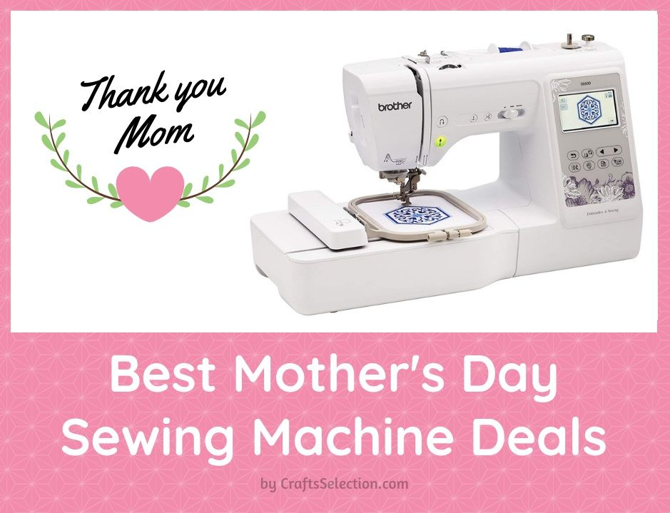 Best Mother's Day Sewing Machine Deals 2019