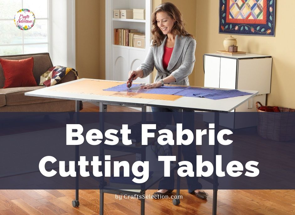 Best Fabric Cutting Tables for Sewing