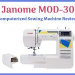 Janome MOD-30 Computerized Sewing Machine Review