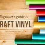 The Ultimate Guide to Craft Vinyl Types, Uses and Storage