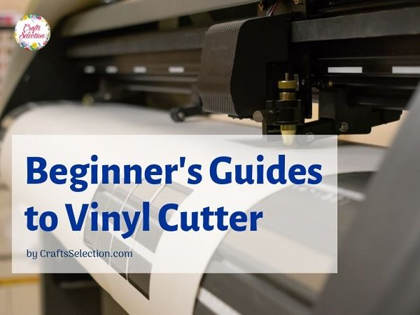 Beginner's Guide to Vinyl Cutter