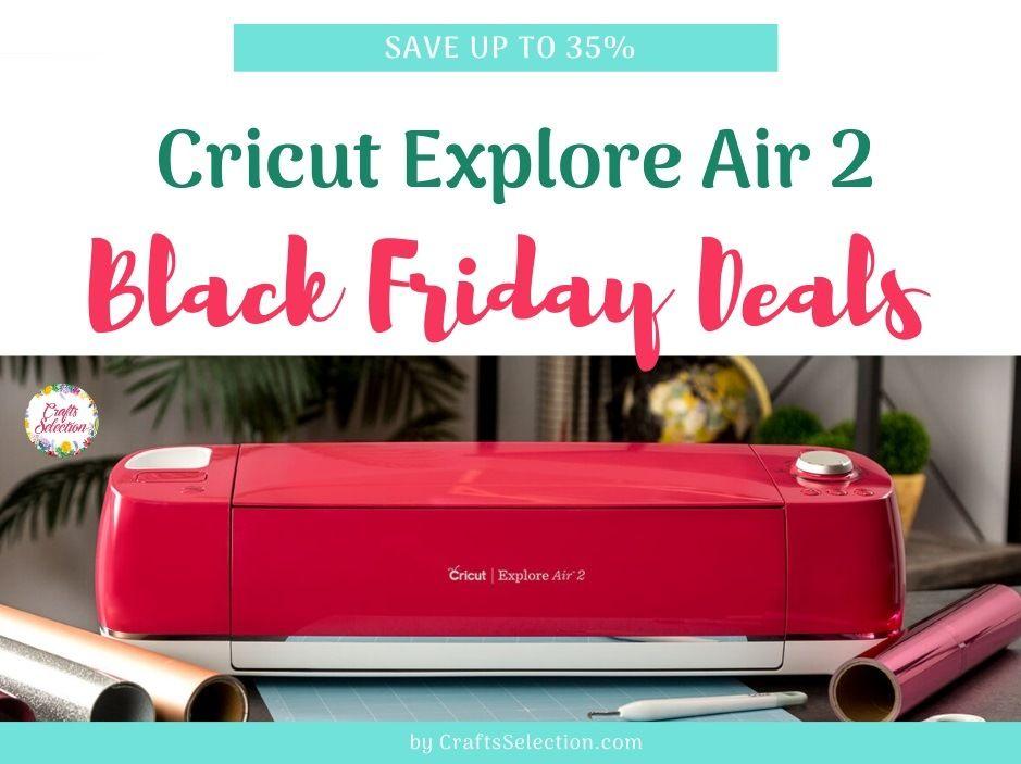 Cricut Explore Air Black Friday Deals