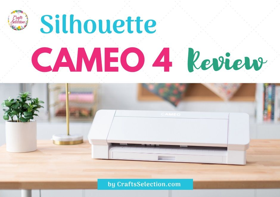 Silhouette Cameo 4 Review