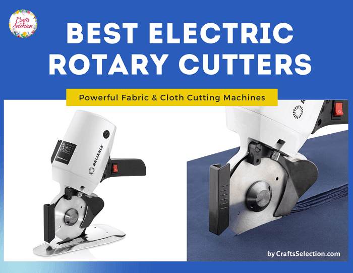 Best Electric Rotary Cutters - Best Cloth Cutting Machines