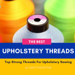 Best Thread For Upholstery Sewing