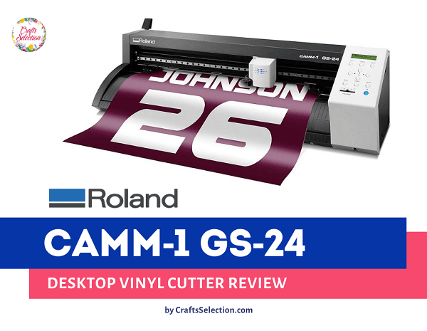 Roland CAMM-1 GS-24 Vinyl Cutter Review