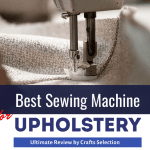 Best Sewing Machines For Upholstery