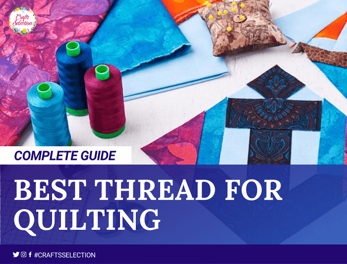 Best Threads For Quilting in 2021
