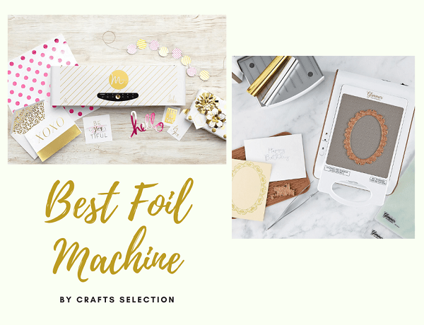 Best Foil Machine For Crafters Review