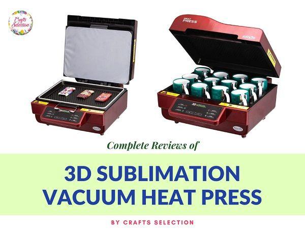 Best 3D Sublimation Vacuum Heat Press