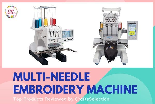 Best Multi-Needle Embroidery Machines in 2021