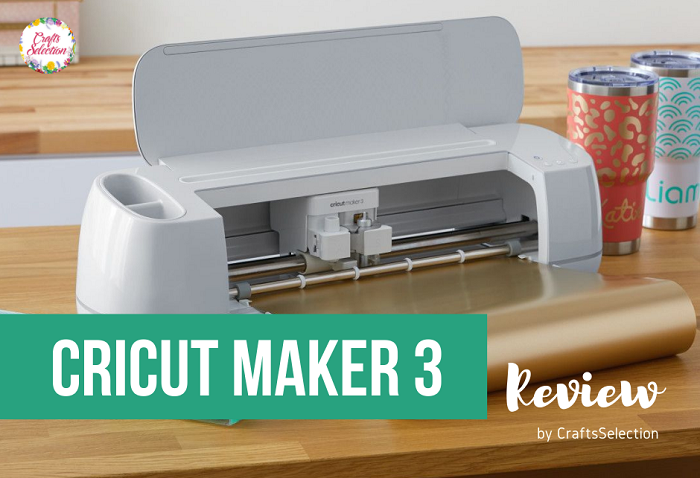 Cricut Maker 3 Review: A New Upgrade For Pro Crafters